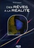 Patrick Lannaud - Des Rêves à la Réalité.