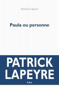 Patrick Lapeyre - Paula ou personne.