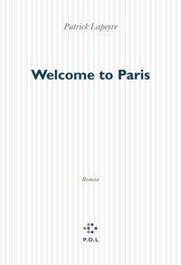 Patrick Lapeyre - Welcome to Paris.