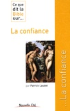 Patrick Laudet - Ce que dit la Bible sur... La confiance.
