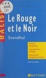 Patrick Laudet et Annie Chouard - Le rouge et le noir - Stendhal. Résumé analytique, commentaire critique, documents complémentaires.