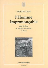 Patrick Laupin - L'Homme imprononçable - Suivi de Phrase et de Le Mystère de la création en chacun.