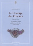 Patrick Laupin - Le Courage des Oiseaux - Etudes & Poèmes, une expérience d'écriture et de lecture avec des enfants en échec scolaire.