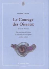 Le Courage des Oiseaux - Etudes & Poèmes, une expérience décriture et de lecture avec des enfants en échec scolaire.pdf