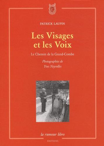 Patrick Laupin - Les Visages et les Voix - Le Chemin de la Grand-Combe.