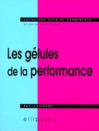 Patrick Laure - Les gélules de la performance.