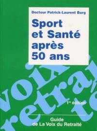 Patrick-Laurent Borg - Sport et santé après 50 ans.
