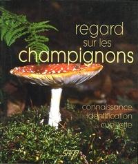 Patrick Laurent - Regard sur les champignons.