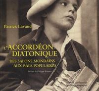 Patrick Lavaud - L'accordéon diatonique - Des salons mondains aux bals populaires.