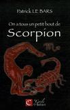 Patrick Le Bars - On a tous un petit bout de scorpion.