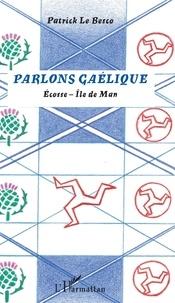 Patrick Le Besco - Parlons gaélique - Ecosse - Ile de Man.