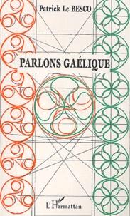 Patrick Le Besco - Parlons gaélique.