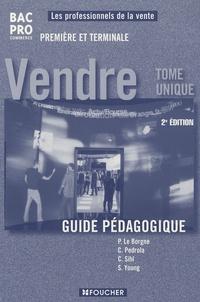 Patrick Le Borgne et Caroline Pedrola - Vendre 1e et Tle - Guide pégagogique, tome unique.