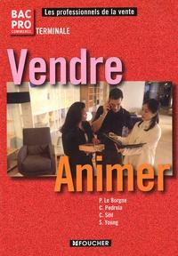 Patrick Le Borgne et Caroline Pedrola - Vendre-Animer Tle Bac Pro Commerce.