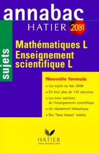 Patrick Le Bourgeois et Richard Bréhéret - Mathématiques et enseignement scientifique Bac L. - Sujets, Edition 2001.
