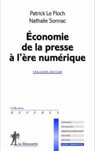 Patrick Le Floch et Nathalie Sonnac - Economie de la presse à l'ère numérique.