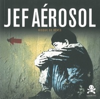 Patrick Le Fur - Jef Aérosol - Risque de rêves.