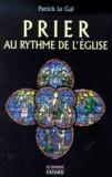 Patrick Le Gal - Prier au rythme de l'Église.