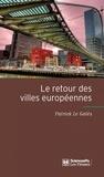 Patrick Le Galès - Le retour des villes européennes - Sociétés urbaines, mondialisation, gouvernement et gouvernance.