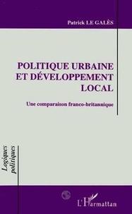 Patrick Le Galès - Politique urbaine et développement local - Une comparaison franco-britannique.