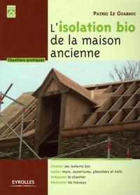 Patrick Le Goarnig - L'isolation bio de la maison ancienne.