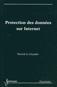 Protection des données sur Internet - Patrick Le Guyader  