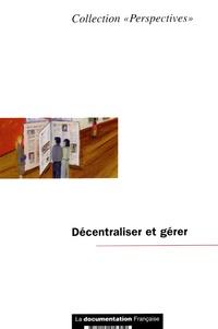 Patrick Le Lidec - Décentraliser et gérer - Analyse rétrospective et prospective de l'emploi public dans les collectivités territoriales.