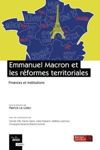 Patrick Le Lidec et Camille Allé - Emmanuel Macron et les réformes territoriales - Finances et institutions.