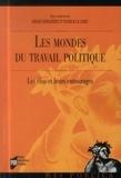 Patrick Le Lidec et Didier Demazière - Les mondes du travail politique - Les élus et leurs entourages.