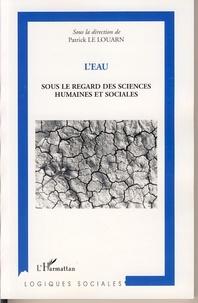Patrick Le Louarn et Frédéric Hurlet - L'eau - Sous le regard des sciences humaines et sociales.