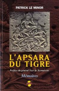 Patrick Le Minor - L'Apsara du tigre.