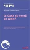 Patrick Le Moal et Guillaume Etievant - Le code du travail en sursis ?.