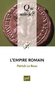 Patrick Le Roux - L'Empire romain.