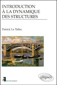 Patrick Le Tallec - Introduction à la dynamique des structures.