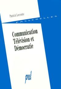 Patrick Lecomte - Communication, télévision et démocratie.