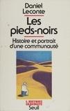 Patrick Lecomte - Les Pieds-noirs - Histoire et portrait d'une communauté.
