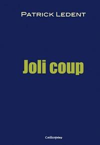 Patrick Ledent - Joli coup.