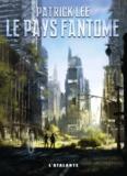 Patrick Lee - Le pays fantôme.