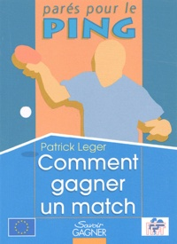 Patrick Leger - Comment gagner un match.