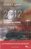 Patrick Legueut - 2012 le secret du crâne de cristal - Révélations sur l'avenir de l'humanité.