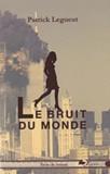 Patrick Legueut - Le bruit du monde.