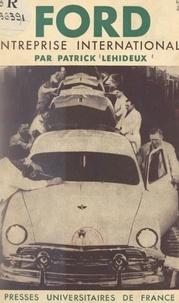 Patrick Lehideux et Jean Forgeot - Ford, entreprise internationale.