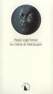 Patrick Leigh Fermor - Les violons de Saint-Jacques - Un conte des Antilles.