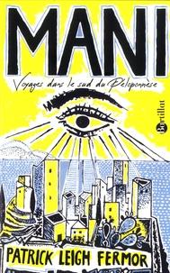 Patrick Leigh Fermor - Mani - Voyages dans le sud du Péloponnèse.