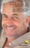 Patrick Lelong - Guide de la retraite.
