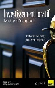 Patrick Lelong et Joël Wittmeyer - Investissement locatif - Mode d'emploi.