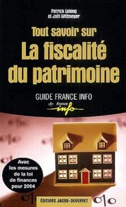 Patrick Lelong et Joël Wittmeyer - Tout savoir sur la fiscalité du patrimoine.