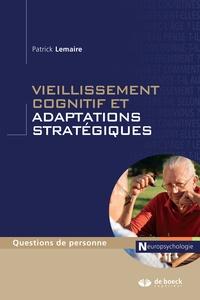 Patrick Lemaire - Vieillissement cognitif et adaptations stratégiques.