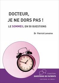 Patrick Lemoine - Docteur, je ne dors pas ! - Le sommeil en 50 questions.