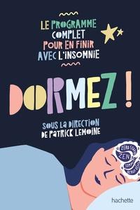 Patrick Lemoine - Dormez ! - Le programme complet pour en finir avec l'insomnie.